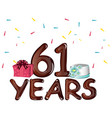 happy birthday sixty one 61 years vector image vector image