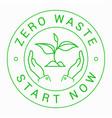 zero waste start now green outline round sign vector image