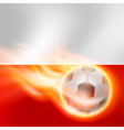Burning football on Poland flag background vector image vector image