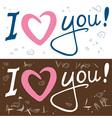 I love you inscription vector image vector image