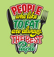 people who love to eat kitchen typography retro vector image vector image