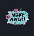 make a wish flat hand drawn lettering vector image vector image