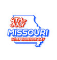 missouri state 4th july independence day with vector image vector image