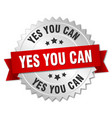 yes you can 3d silver badge with red ribbon vector image vector image