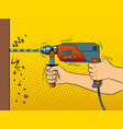 hands drilling wall with rock drill pop art vector image