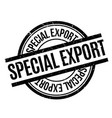 special export rubber stamp vector image vector image