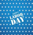 the celebration the labor day greeting card vector image vector image