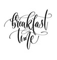 breakfast time - hand lettering inscription text vector image vector image
