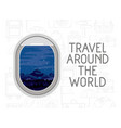 window airplane travel around the world vector image