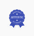 authentic emblem badge vector image vector image