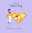 happy fathers day poster daddy great cooker vector image vector image