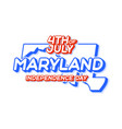 maryland state 4th july independence day with vector image vector image