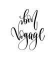 bon voyage - hand lettering inscription text vector image vector image