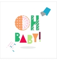 Oh Baby card isolated on white vector image
