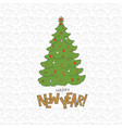happy new year christmas tree cold lettering vector image vector image