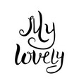 my lovely hand drawn lettering vector image vector image