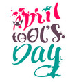 april fools day text for greeting card vector image