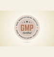good manufacturing practice certified sign in vector image