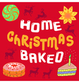 Merry Christmas feature Home Christmas Baked desig vector image vector image