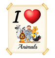 I love animals vector image vector image