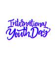 international youth day - hand drawn brush vector image