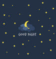 cute little moon on the night sky good night vector image vector image