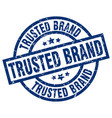 trusted brand blue round grunge stamp vector image vector image