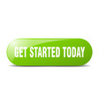 get started today button started today sign vector image vector image