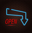 inscription is open and the neon arrow on a brick vector image