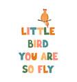 little bird - fun hand drawn nursery poster vector image vector image