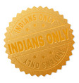 golden indians only award stamp vector image vector image