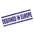 scratched textured designed in europe stamp seal vector image