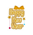 happy new year with ornaments vector image vector image