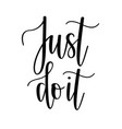 just do it motivational lettering design vector image vector image