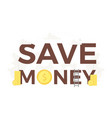 big words save money and business banner vector image