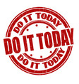 do it today sign or stamp vector image vector image