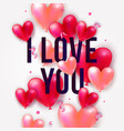holiday romantic with i love you text realistic vector image vector image