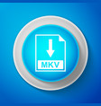 mkv file document icon download mkv button sign vector image vector image