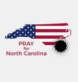 pray for north carolina hurricane natural vector image
