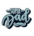 super dad lettering poster vector image vector image