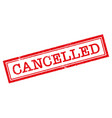 cancelled red stamp on white background vector image vector image