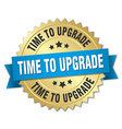 time to upgrade 3d gold badge with blue ribbon vector image vector image