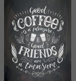 cup of coffee with lettering on the chalk vector image vector image