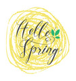 handwritten inscription hello spring with leaf vector image