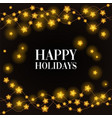 happy holidays phrase on black background in a vector image vector image