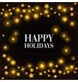 happy holidays phrase on black background vector image