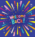 welcome back vector image vector image