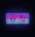 back to basics neon text design template vector image
