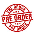 pre order round red grunge stamp vector image vector image