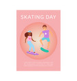 scating day poster with teenager boy and girl vector image vector image